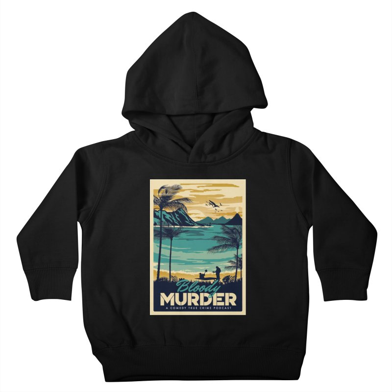 Tropical Travel Kids Toddler Pullover Hoody by Bloody Murder's Artist Shop
