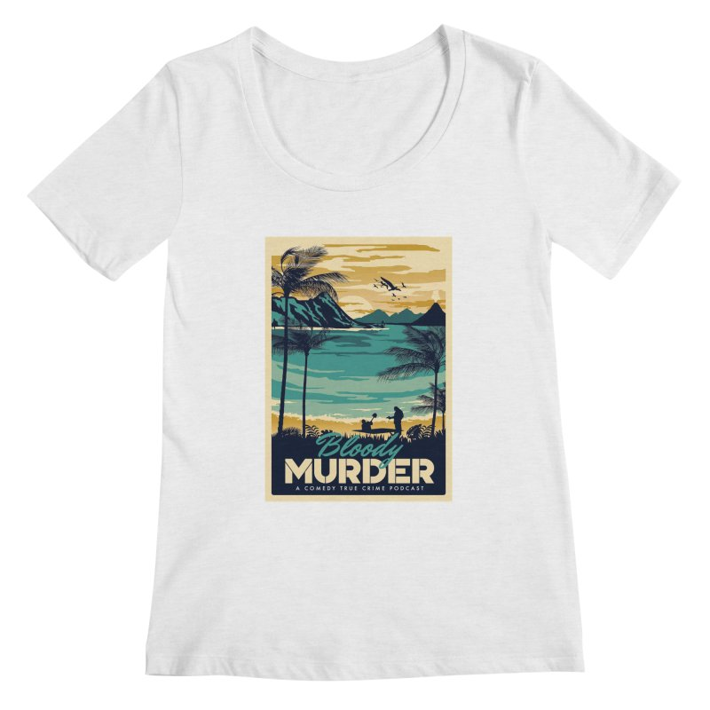Tropical Travel Women's Scoop Neck by Bloody Murder's Artist Shop