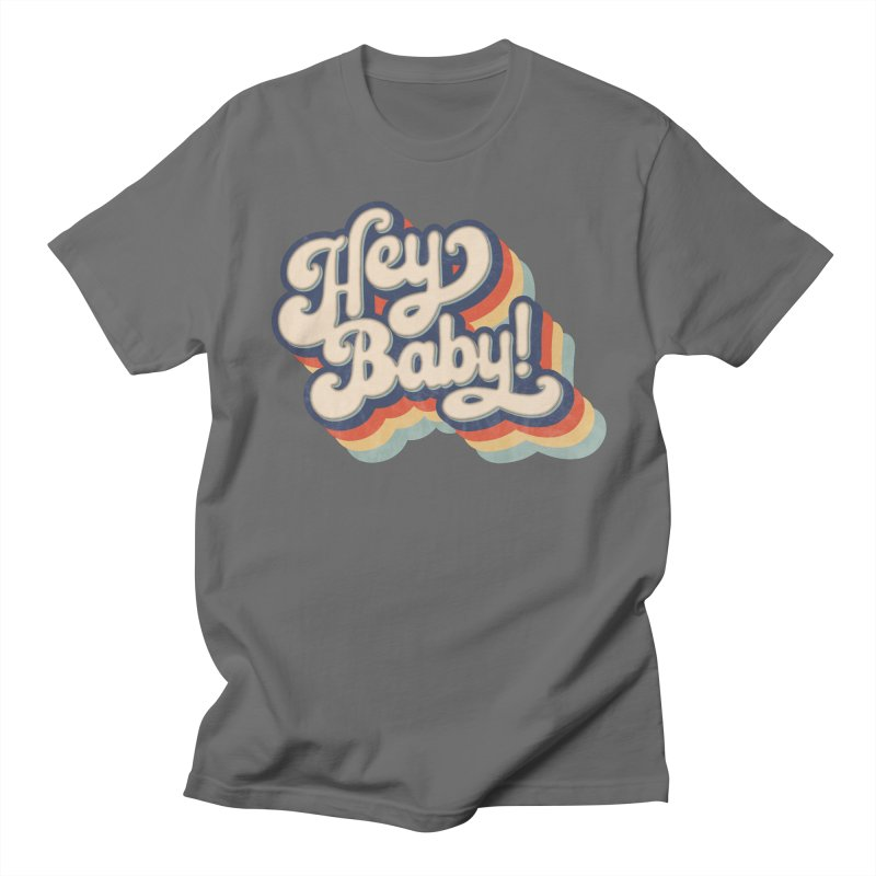 Hey Baby! Version Two Men's T-Shirt by Bloody Murder's Artist Shop