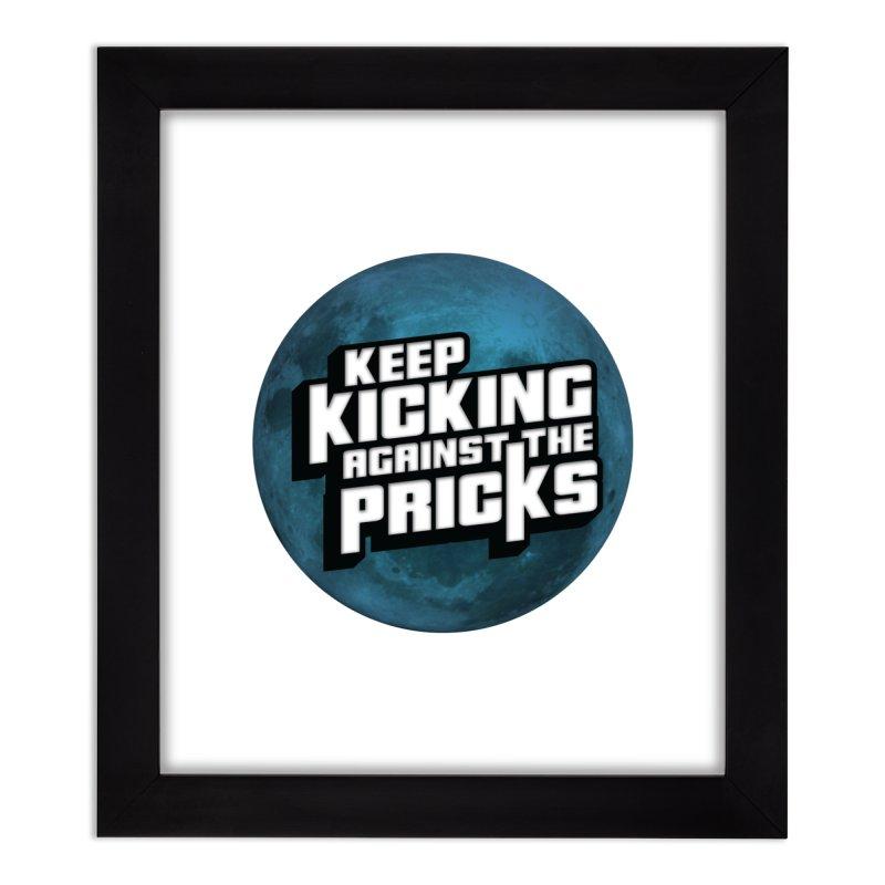 Keep Kicking Against The Pricks - Blue Moon Version Home Framed Fine Art Print by Bloody Murder's Artist Shop