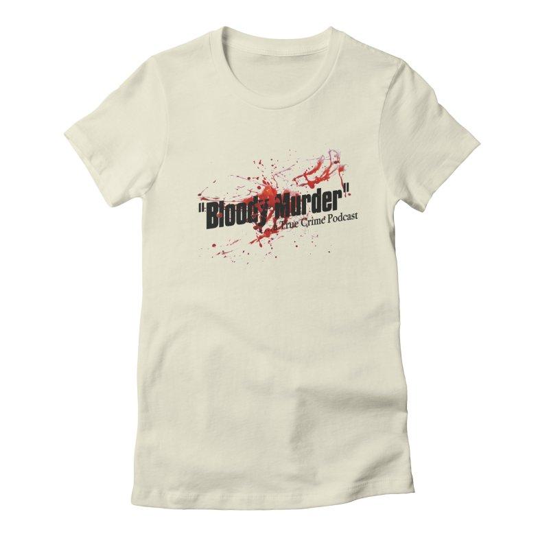 Bloody Murder Bleeding Logo Women's Fitted T-Shirt by bloodymurder's Artist Shop
