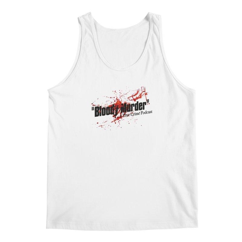 Bloody Murder Bleeding Logo Men's Tank by bloodymurder's Artist Shop