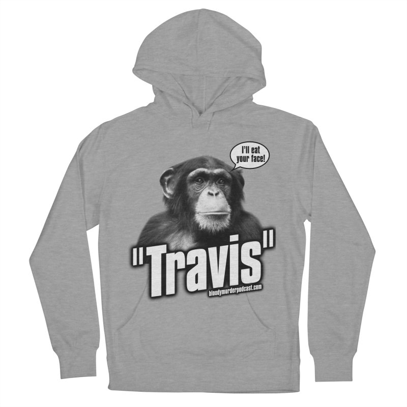 Travis the Chimp Women's Pullover Hoody by bloodymurder's Artist Shop