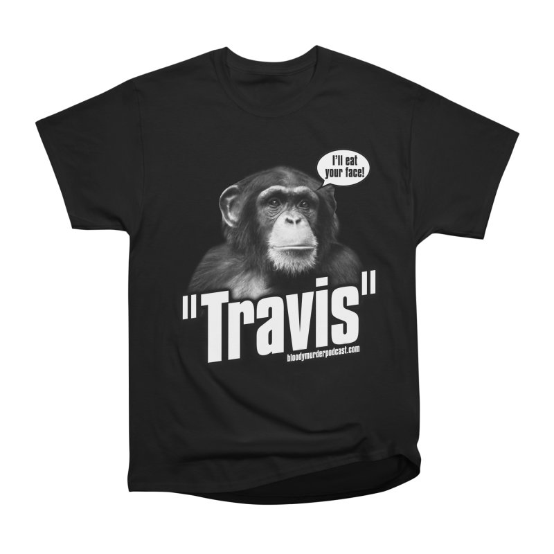 Travis the Chimp Women's Classic Unisex T-Shirt by bloodymurder's Artist Shop