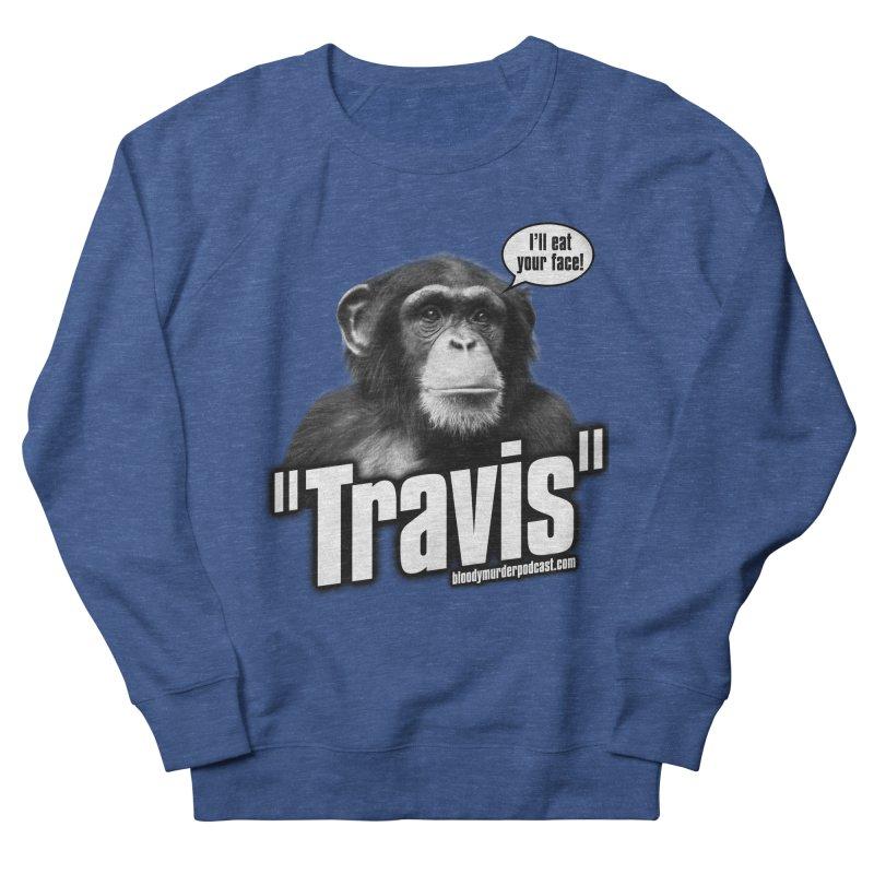 Travis the Chimp Women's Sweatshirt by bloodymurder's Artist Shop