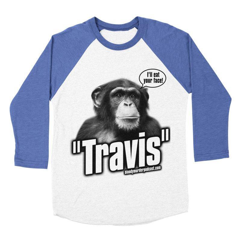 Travis the Chimp Women's Baseball Triblend Longsleeve T-Shirt by Bloody Murder's Artist Shop