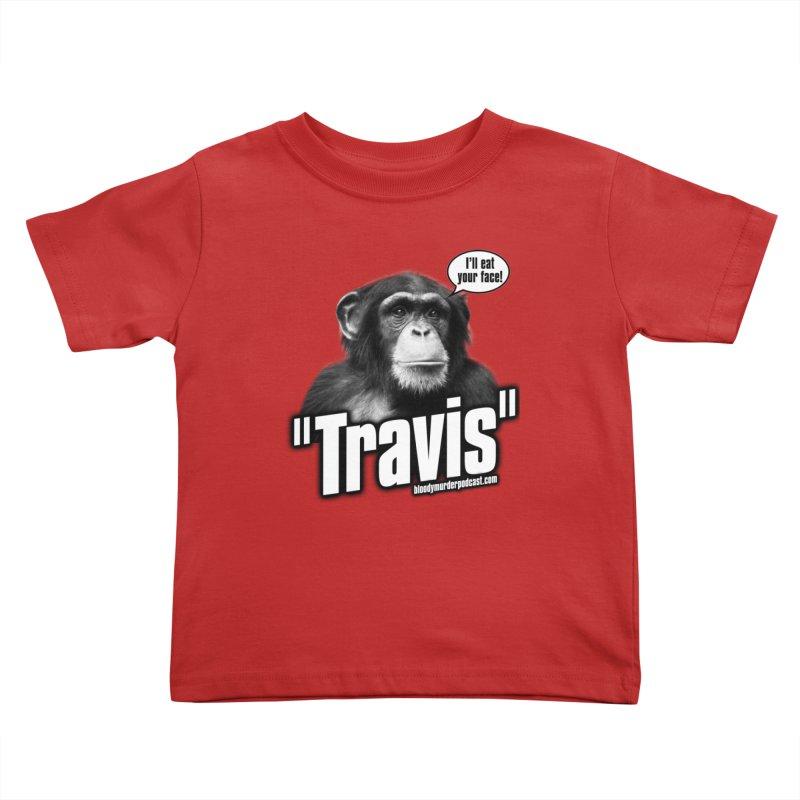 Travis the Chimp Kids Toddler T-Shirt by Bloody Murder's Artist Shop