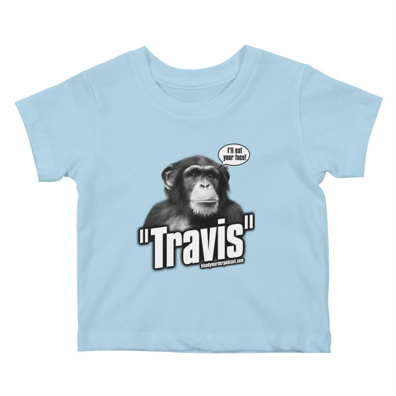 Travis the Chimp Kids Baby T-Shirt by bloodymurder's Artist Shop