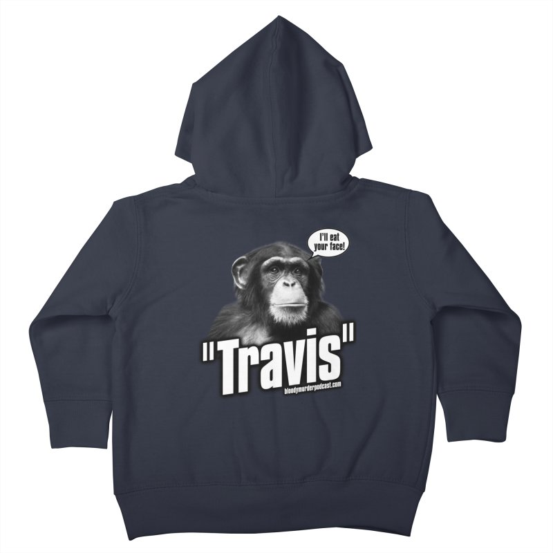 Travis the Chimp Kids Toddler Zip-Up Hoody by Bloody Murder's Artist Shop