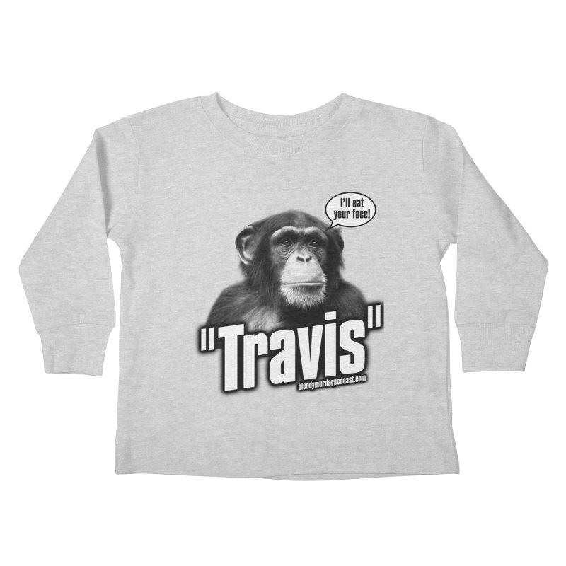 Travis the Chimp Kids Toddler Longsleeve T-Shirt by Bloody Murder's Artist Shop