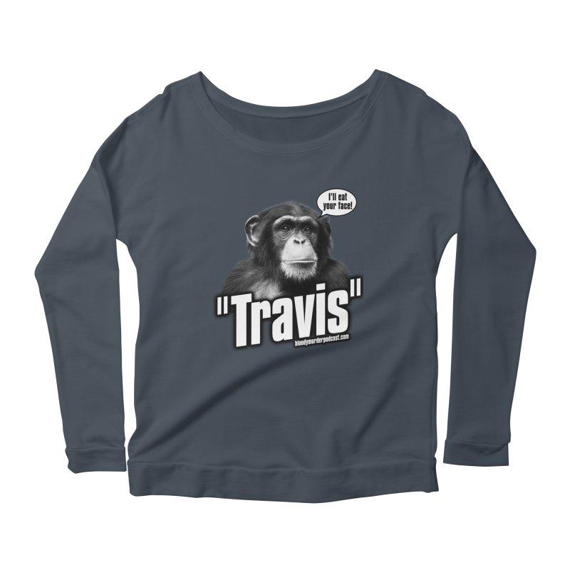 Travis the Chimp Women's Longsleeve Scoopneck  by bloodymurder's Artist Shop