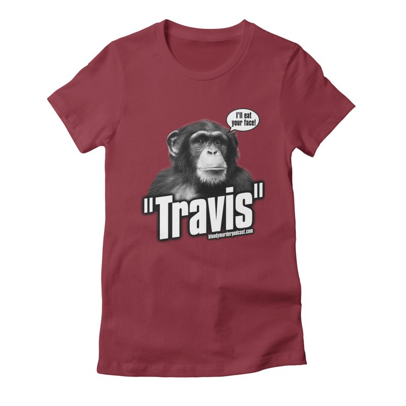Travis the Chimp Women's Fitted T-Shirt by bloodymurder's Artist Shop