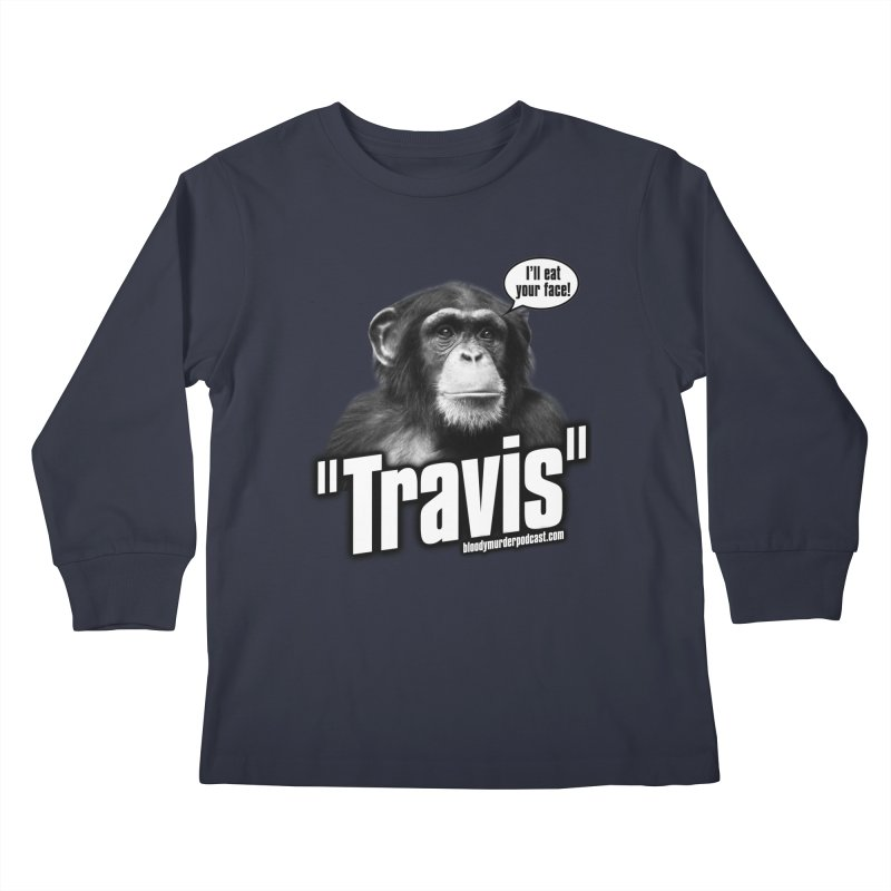 Travis the Chimp Kids Longsleeve T-Shirt by Bloody Murder's Artist Shop