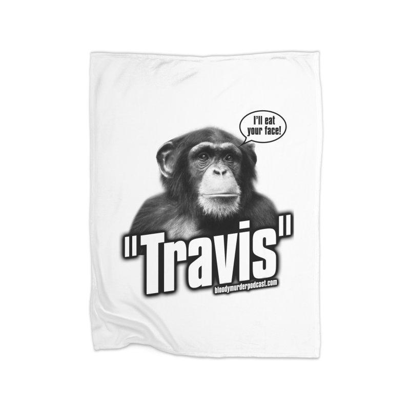 Travis the Chimp Home Blanket by bloodymurder's Artist Shop
