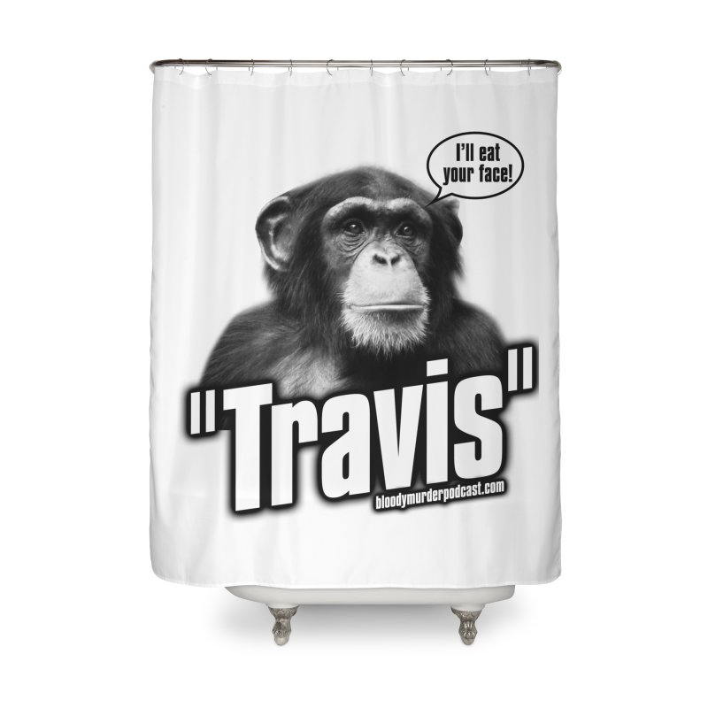 Travis the Chimp Home Shower Curtain by Bloody Murder's Artist Shop