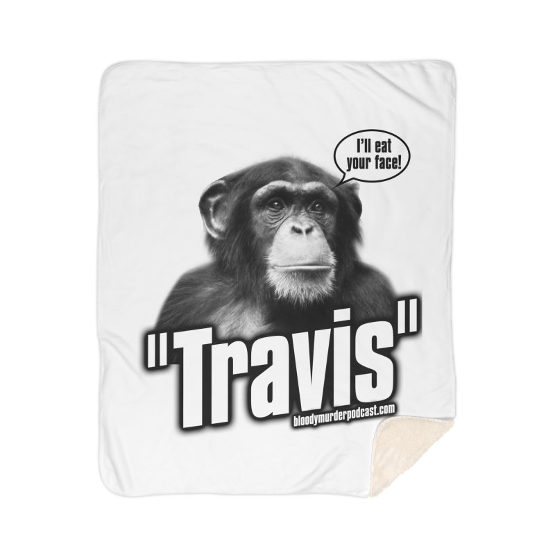 Travis the Chimp Home Sherpa Blanket Blanket by Bloody Murder's Artist Shop