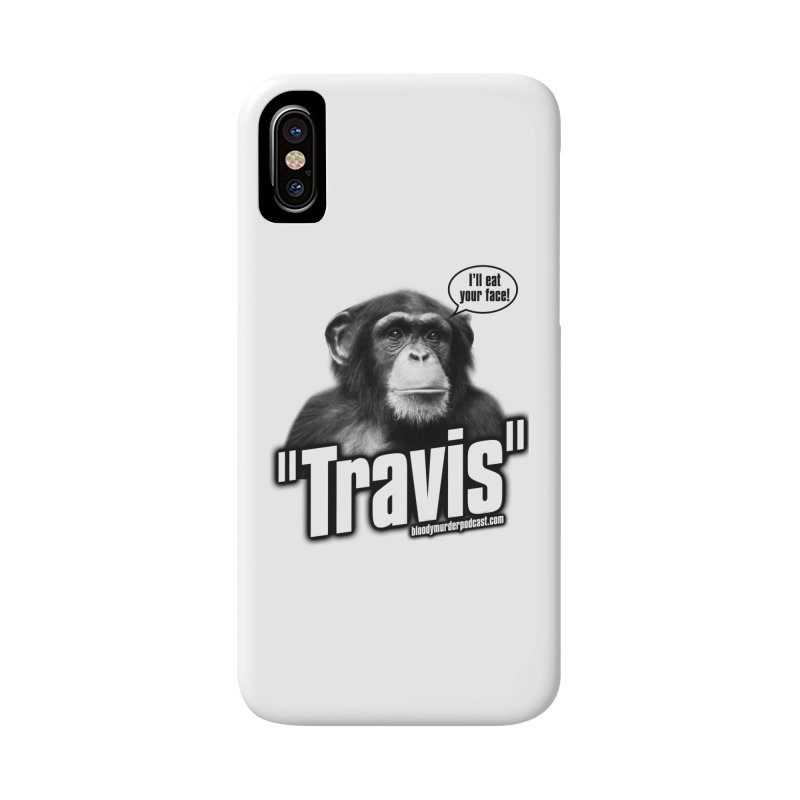 Travis the Chimp Accessories Phone Case by bloodymurder's Artist Shop