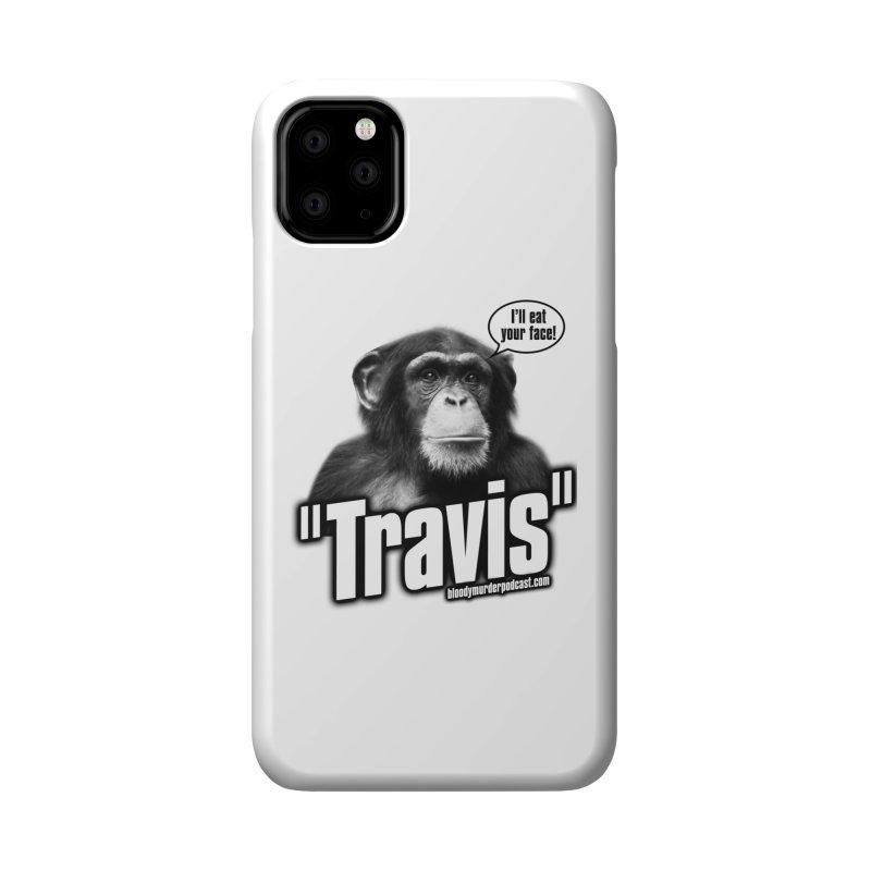 Travis the Chimp Accessories Phone Case by Bloody Murder's Artist Shop