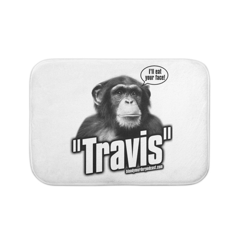 Travis the Chimp Home Bath Mat by bloodymurder's Artist Shop