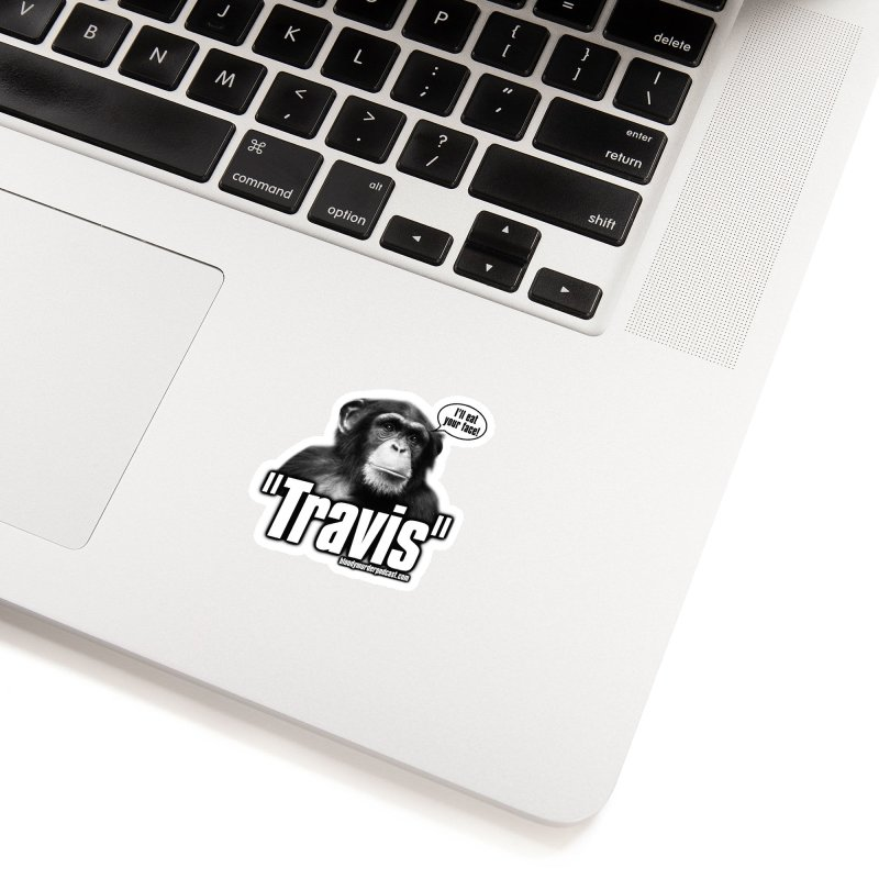 Travis the Chimp Accessories Sticker by Bloody Murder's Artist Shop