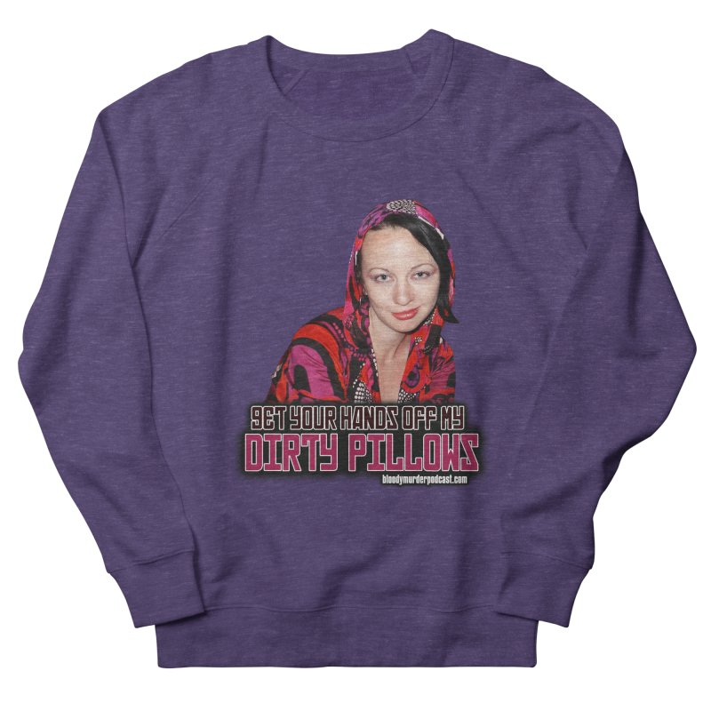 Dirty Pillows Women's Sweatshirt by bloodymurder's Artist Shop
