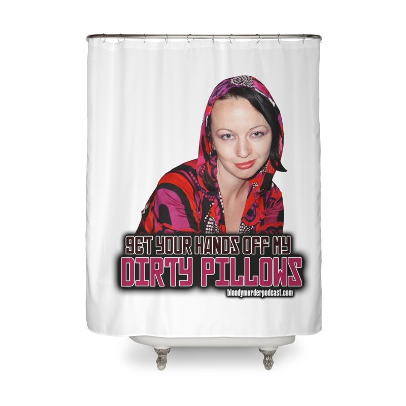 Dirty Pillows Home Shower Curtain by Bloody Murder's Artist Shop