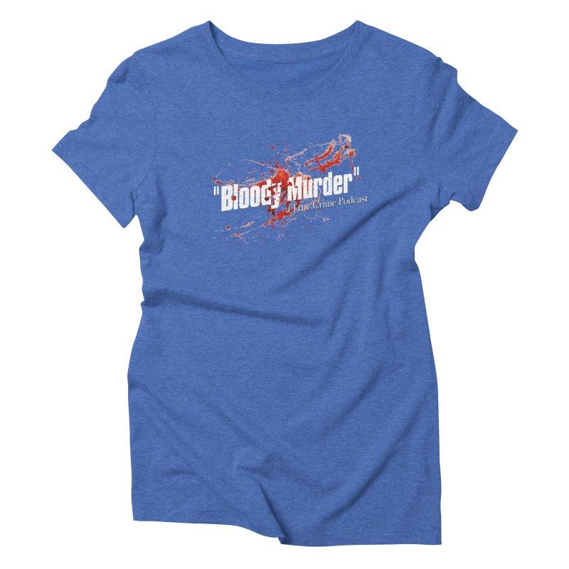 Bloody Murder Bleeding Logo White Women's Triblend T-shirt by bloodymurder's Artist Shop
