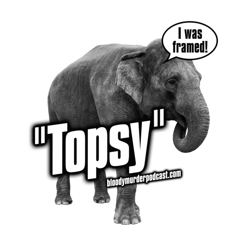 Topsy the Elephant by bloodymurder's Artist Shop