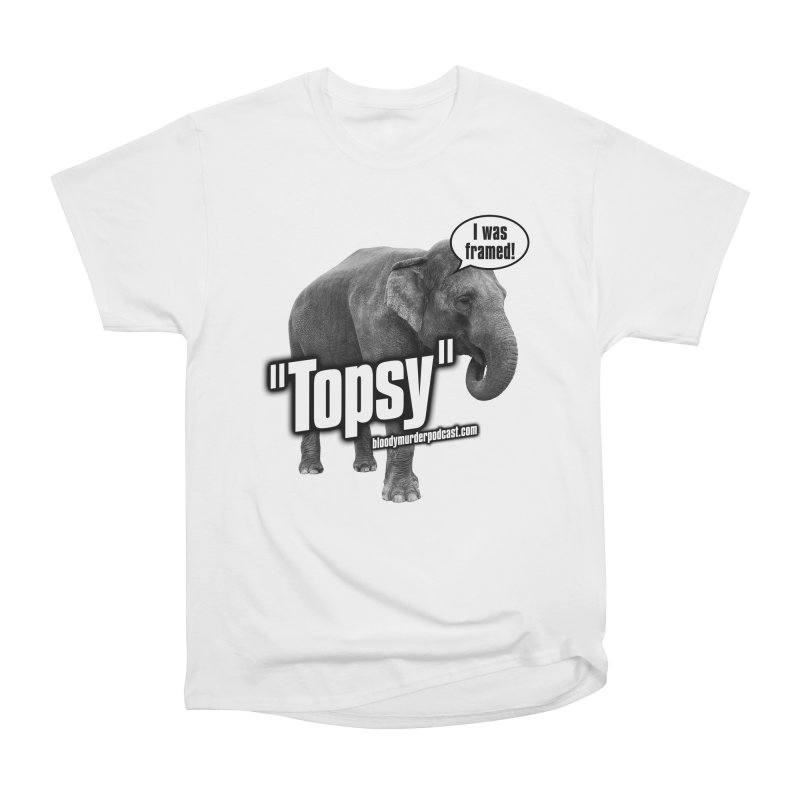 Topsy the Elephant Women's Classic Unisex T-Shirt by bloodymurder's Artist Shop
