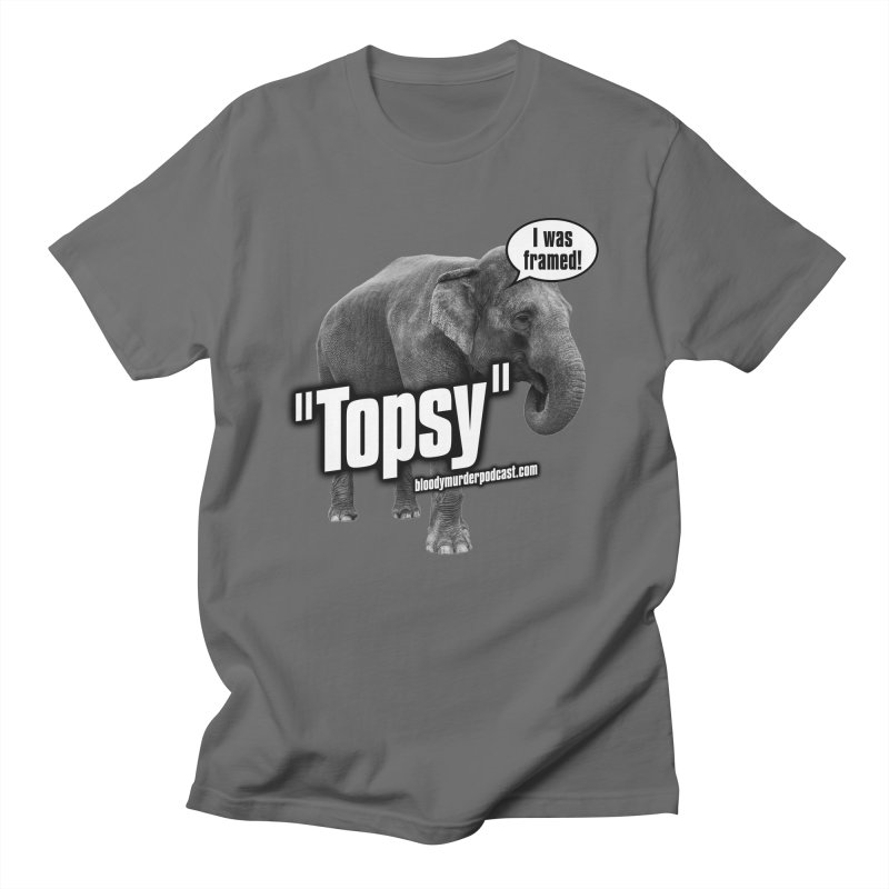 Topsy the Elephant Women's Unisex T-Shirt by bloodymurder's Artist Shop