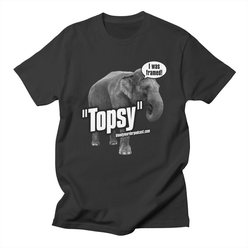 Topsy the Elephant Men's T-shirt by bloodymurder's Artist Shop