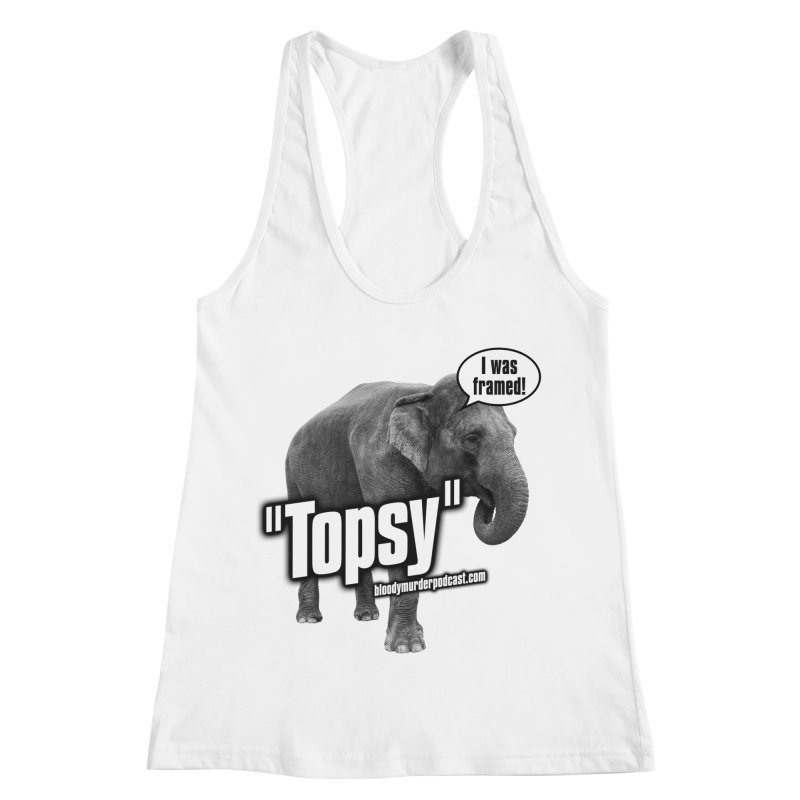 Topsy the Elephant Women's Racerback Tank by Bloody Murder's Artist Shop