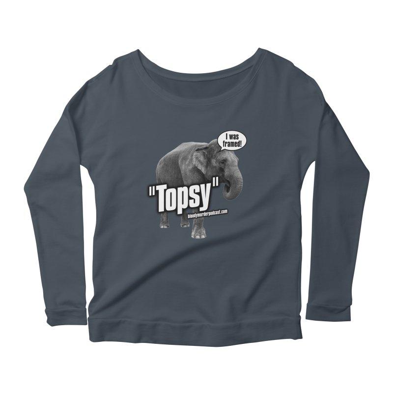 Topsy the Elephant Women's Longsleeve Scoopneck  by bloodymurder's Artist Shop
