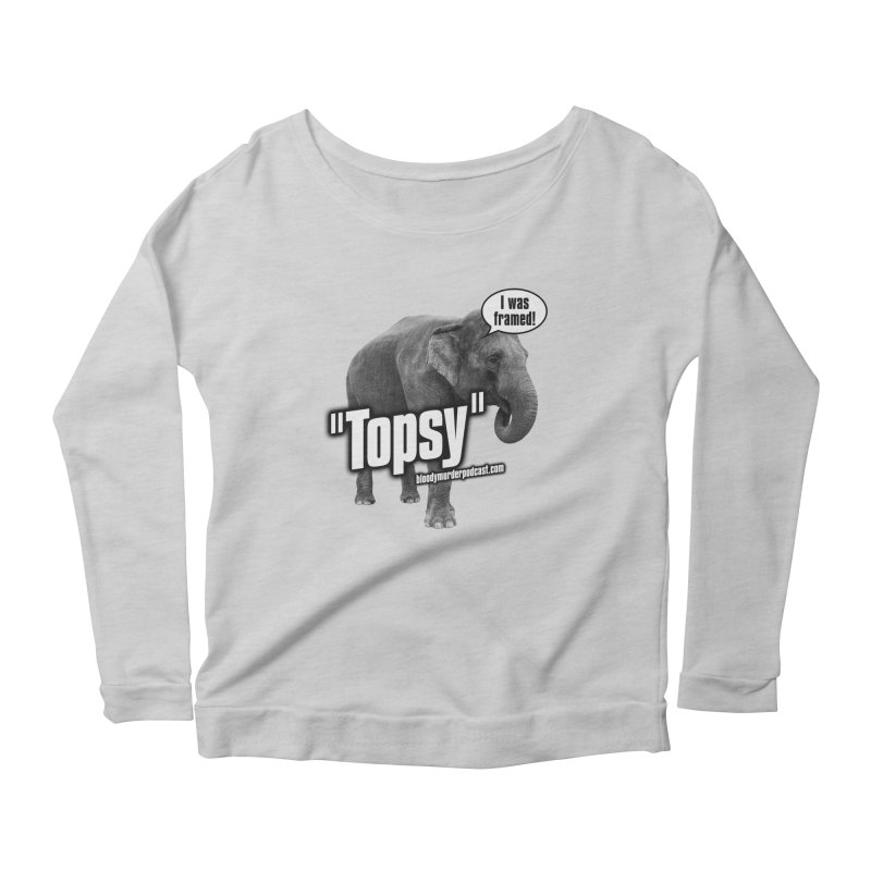 Topsy the Elephant Women's Longsleeve Scoopneck  by bloodymurder's Artist Shop