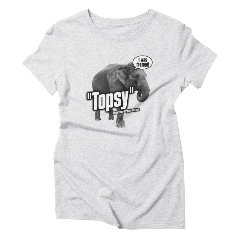 Topsy the Elephant Women's Triblend T-Shirt by bloodymurder's Artist Shop