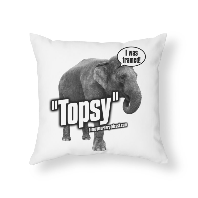 Topsy the Elephant Home Throw Pillow by bloodymurder's Artist Shop