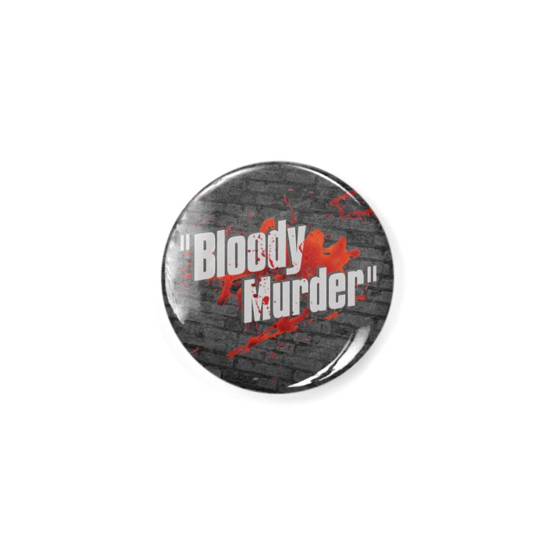 Bloody Murder Bleeding Logo White Accessories Button by Bloody Murder's Artist Shop