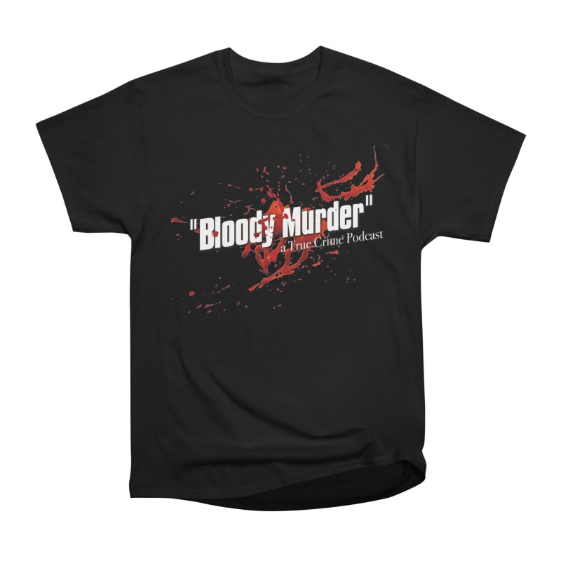 Bloody Murder Bleeding Logo White Women's Heavyweight Unisex T-Shirt by Bloody Murder's Artist Shop