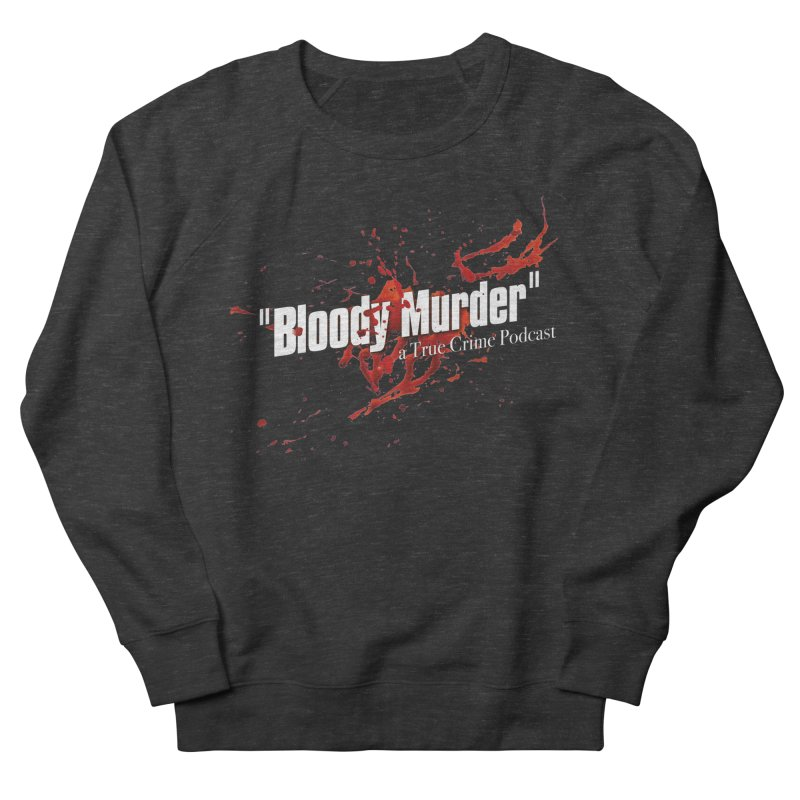 Bloody Murder Bleeding Logo White Women's French Terry Sweatshirt by bloodymurder's Artist Shop
