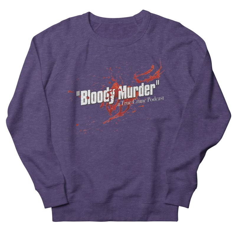 Bloody Murder Bleeding Logo White Women's French Terry Sweatshirt by Bloody Murder's Artist Shop
