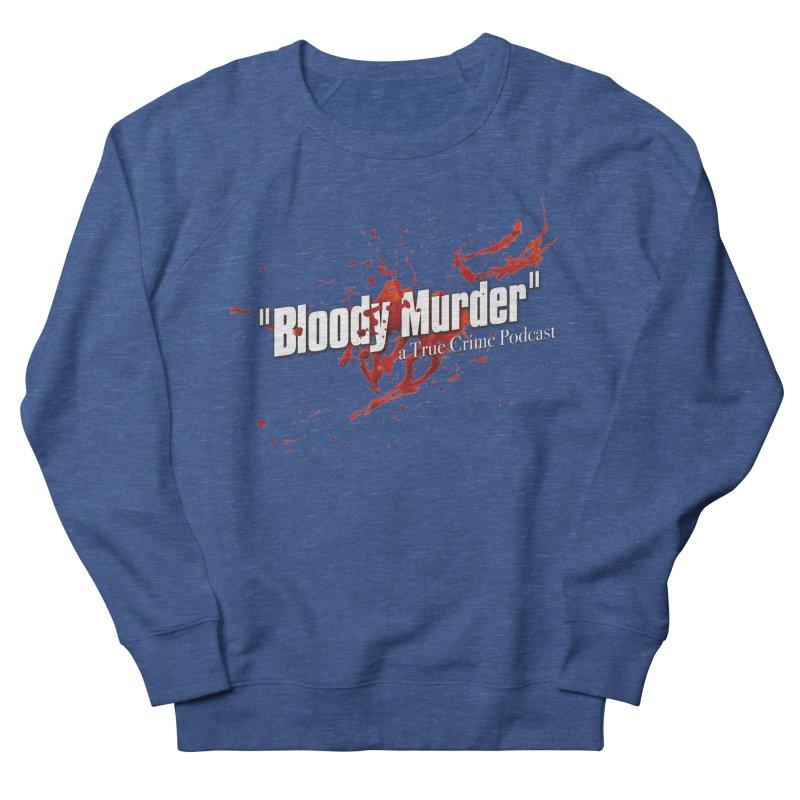 Bloody Murder Bleeding Logo White Men's French Terry Sweatshirt by Bloody Murder's Artist Shop