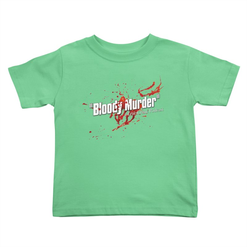Bloody Murder Bleeding Logo White Kids Toddler T-Shirt by bloodymurder's Artist Shop