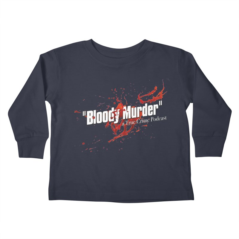 Bloody Murder Bleeding Logo White Kids Toddler Longsleeve T-Shirt by Bloody Murder's Artist Shop