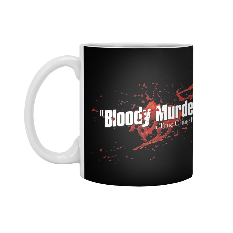 Bloody Murder Bleeding Logo White Accessories Mug by Bloody Murder's Artist Shop