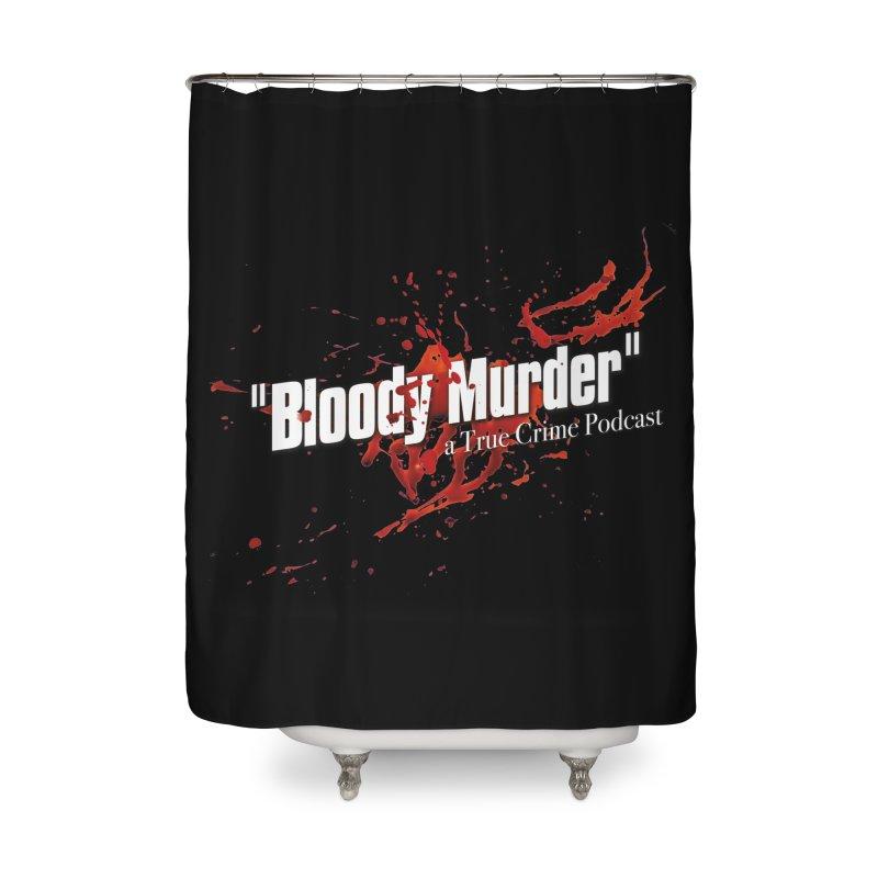 Bloody Murder Bleeding Logo White Home Shower Curtain by Bloody Murder's Artist Shop
