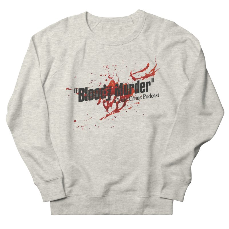 Bloody Murder Bleeding Logo Black Women's French Terry Sweatshirt by bloodymurder's Artist Shop