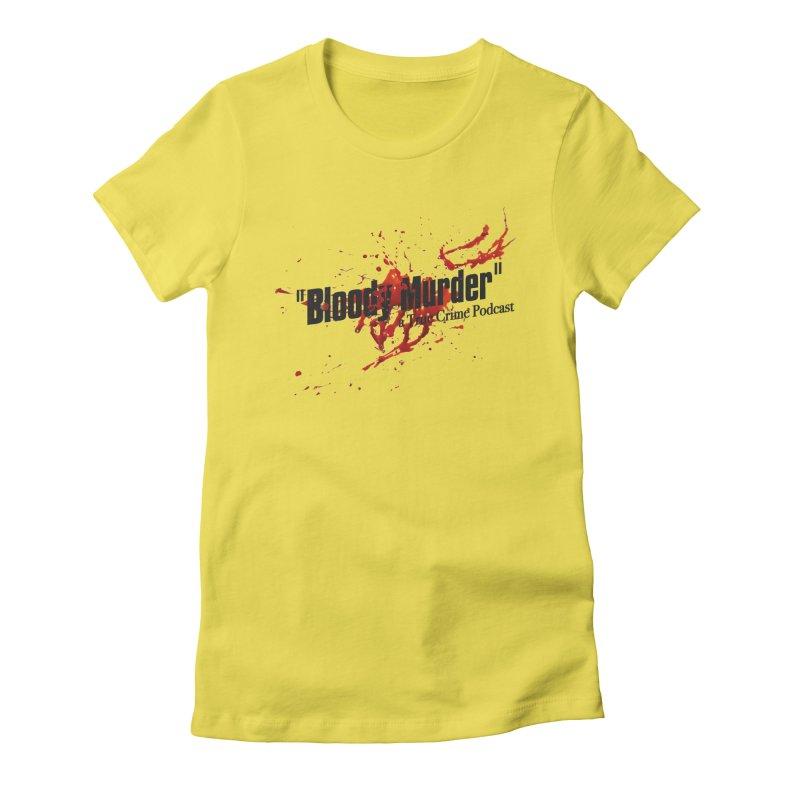 Bloody Murder Bleeding Logo Black Women's Fitted T-Shirt by Bloody Murder's Artist Shop