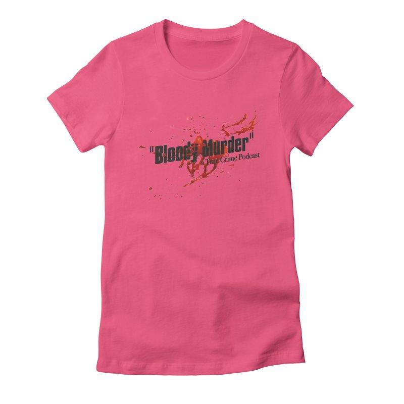 Bloody Murder Bleeding Logo Black Women's Fitted T-Shirt by bloodymurder's Artist Shop