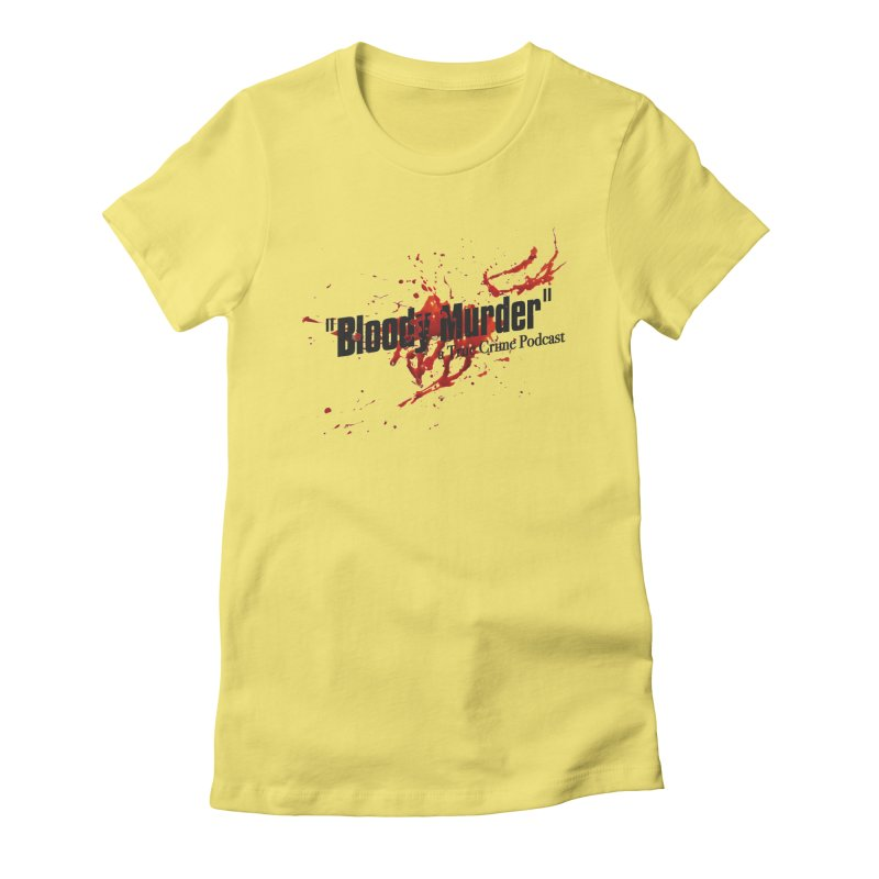 Bloody Murder Bleeding Logo Black Women's Fitted T-Shirt by Bloody Murder's Artist Shop