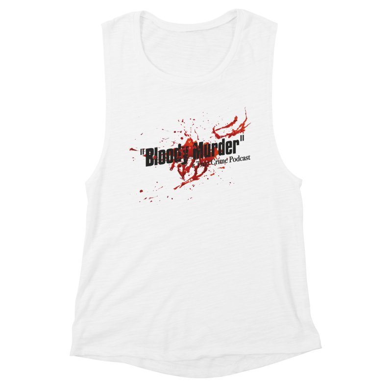 Bloody Murder Bleeding Logo Black Women's Muscle Tank by Bloody Murder's Artist Shop